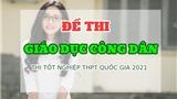 Đáp án đề thi GDCD Kỳ thi Tốt nghiệp THPT 2021