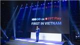 HBO GO chính thức có mặt tại Việt Nam thông qua FPT Play