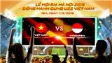 Người hâm mộ bóng đá có cơ hội xem trận đấu Việt Nam vs Indonesia tại Lễ hội Bia Hà Nội 2019