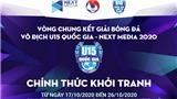 Công bố nhà tài trợ và lịch thi đấu VCK giải bóng đá vô địch U15 Quốc gia - Next Media 2020