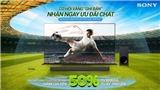 Sony Việt Nam khuyến mãi hấp dẫn chào đón Giải Vô địch Bóng đá Châu Âu 2021