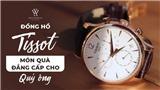 Đồng hồ Tissot - món quà tặng doanh nhân đẳng cấp