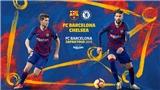 Xem trực tiếp bóng đá Barca vs Chelsea (17h30 ngày 23/7)