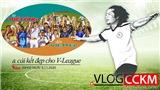 Từ Thể Công đến Viettel và cái kết đẹp cho V-League 2020
