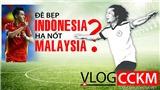 Đội tuyển Việt Nam: Đè bẹp Indonesia và sẽ đánh bại nốt Malaysia