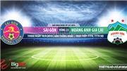 Trực tiếp bóng đá: Sài Gòn đấu với HAGL (17h00 hôm nay). Xem bóng đá Việt Nam