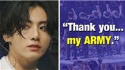 Jungkook BTS cảm ơn ARMY đã giúp anh tái khám phá ý nghĩa cuộc đời mình