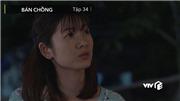 VIDEO 'Bán chồng' tập 34 - tập cuối: Nương quyết không cho Vui cơ hội sửa sai lầm