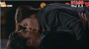 Tình yêu và tham vọng: Hé lộ cảnh Linh nắm tay và chủ động hôn Minh
