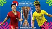 Soi kèo và dự đoán bóng đá Việt Nam vs Malaysia. VTV6, VTC3 trực tiếp bóng đá