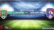 Bình Dương vs Quảng Ninh: Trực tiếp bóng đá và nhận định (17h ngày 24/5). Lịch thi đấu V League