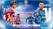 VIDEO: Soi kèo bóng đá Atletico Madrid đấu với Juventus. K+, K+PM trực tiếp C1