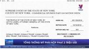 VIDEO: Tổng thống Mỹ phải nộp phạt 2 triệu USD