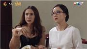 'Muôn kiểu làm dâu' tập 4: Con dâu hất đổ mâm cơm, cãi lại mẹ chồng