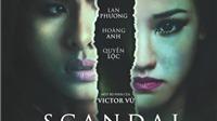 """Phim """"Scandal"""": Hé lộ thế giới ngầm showbiz Việt"""