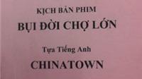 Charlie Nguyễn, Johnny Trí Nguyễn nói về tên tiếng Anh 'Chinatown' của 'Bụi đời Chợ Lớn'