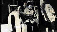 Liên hoan các kịch bản của Lưu Quang Vũ (*):  Xem vở cũ, nhớ người xưa