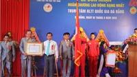 Trung tâm huấn luyện Thể thao quốc gia Đà Nẵng nhận Huân chương lao động hạng Nhất
