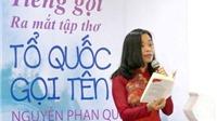 Nhà thơ Nguyễn Phan Quế Mai: 'Xa Tổ quốc, cơ thể như không lành lặn'