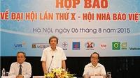 Ngày mai (7/8), Đại hội lần X Hội Nhà báo Việt Nam