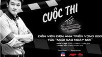 VHTC 04/11: Phát động cuộc thi diễn viên điện ảnh 'Ngôi sao ngày mai'