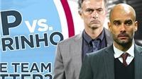 Chiến thuật nào quyết định thành bại trong cuộc đối đầu Mourinho - Guardiola?