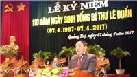 HÌNH ẢNH: Lễ kỷ niệm 110 năm Ngày sinh Tổng Bí thư Lê Duẩn