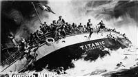 105 năm thảm họa Titanic: 'Một đêm đáng nhớ' bậc nhất thế kỷ 20