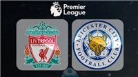 Video clip highlights bàn thắng trận Liverpool 2-1 Leicester: Salah lại tỏa sáng