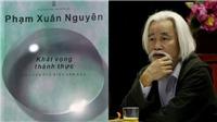 Nhà phê bình Phạm Xuân Nguyên: 'Thành thực là một phẩm chất của người làm văn chương'