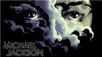 Album mới của Michael Jackson: Phơi bày nỗi kinh hoàng trong tâm hồn 'vua' pop