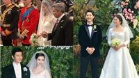 Từ hôn lễ của cặp Song - Song: Nhìn lại những 'đám cưới thế kỷ'