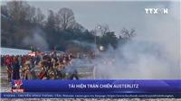 VIDEO Tái hiện trận chiến Austerlitz của hoàng đế Napoleon