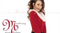 Ca khúc Giáng sinh 'All I Want For Christmas Is You': Quà Giáng sinh muộn của Mariah Carey