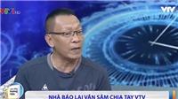 MC Lại Văn Sâm chia tay VTV: 'Ít ai yêu VTV được như tôi lắm'