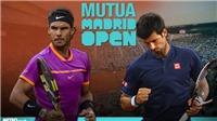 Nadal đối mặt Djokovic ở Bán kết Madrid Open 2017