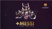 Lionel Messi CHÍNH THỨC gia hạn hợp đồng, phí giải phóng đạt mức 'khổng lồ'