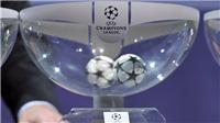 Kết quả bốc thăm vòng 1/8 Champions League: M.U và Man City dễ thở, Real gặp PSG, Barca chạm trán Chelsea