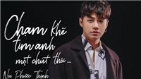 VIDEO: MV 'Chạm khẽ tim anh một chút thôi' của Noo Phước Thịnh 'hồi sinh' trên youtube