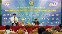 Vòng chung kết U17 quốc gia vắng bóng 'ông vua' SLNA