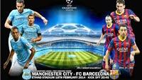 Man City – Barcelona: Man xanh có dám đá như Barca?