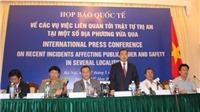 Họp báo quốc tế về các vụ việc liên quan tới trật tự trị an tại một số địa phương
