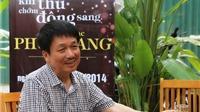 Nhạc sĩ Phú Quang: 'Tôi may mắn vì rất dễ chán mình'