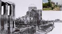 Ảnh hiếm xưa và nay tại Hiroshima và Nagasaki sau vụ thả bom nguyên tử kinh hoàng