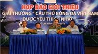 100 triệu đồng cho Cầu thủ Việt Nam được yêu thích nhất 2015