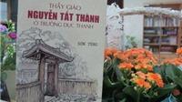 Ra mắt sách 'Thầy giáo Nguyễn Tất Thành ở trường Dục Thanh' đúng sinh nhật Bác