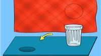 Chiếc cốc đã biến mất như thế nào?