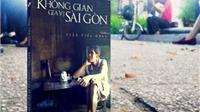 Không gian văn hóa Sài Gòn qua 'vị giác' của thi sĩ