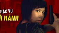 Danh hài Việt Hương trở thành 'đặc vụ bạo ngược'