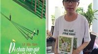 Tác giả Lê Hữu Nam: Vừa viết tiểu thuyết, vừa thở oxy